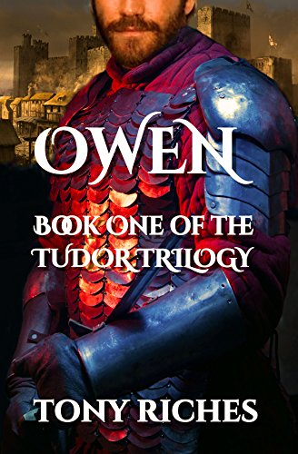 Owen - Book One of the Tudor Trilogy (English Edition) por Tony Riches