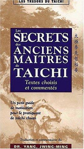 Les secrets des maîtres anciens par Dr. Yang