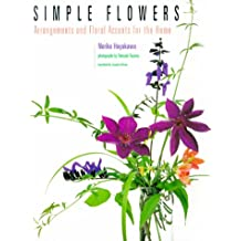 Simple Flowers: Arrangements and Floral Accents for the Home: Arrangements and Floral Accents for the House