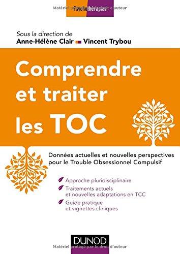 Comprendre et traiter les TOC - 2e éd.: Données actuelles et nouvelles perspectives pour le Trouble Obsessionnel Compulsif