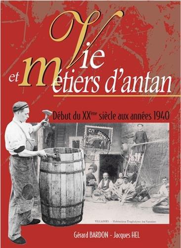 Vie et métiers d'antan : Début du XXe siècle aux années 1940