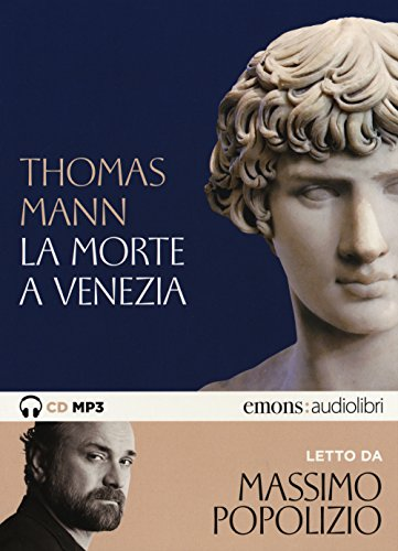 La morte a Venezia letto da Massimo Popolizio. Audiolibro. CD Audio formato MP3. Ediz. integrale