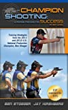 Image de Champion Shooting: A Proven Process for Success at Any Level (English Edition)