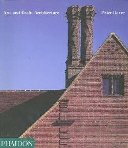 Arts & Crafts Architecture by Peter Davey (1997-11-09)