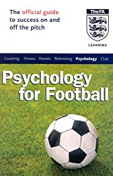 Psychology for Football : The official guide to success on and off the pitch
