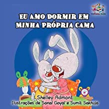 I Love to Sleep in My Own Bed: Portuguese Language Children's Book (Portuguese Bedtime Collection)
