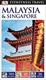 DK Eyewitness Travel Guide: Malaysia & Singapore (Eyewitness Travel Guides)