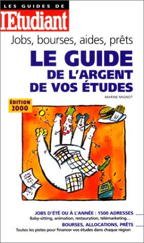 Le guide de l'argent de vos études, édition 2000