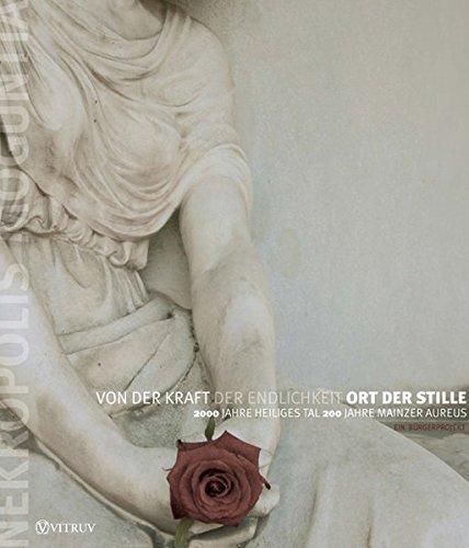 Ort der Stille - Von der Kraft der Endlichkeit: 2000 Jahre Heiliges Tal - 200 Jahre Mainzer Aureus