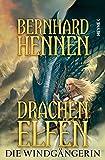 Die Windgängerin (Die Drachenelfen-Saga, Band 2) - Bernhard Hennen