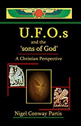 U.F.O.s and the 'sons of God'.: A Christian Perspective