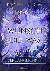Wünsch dir Was: Vergänglichkeit (Chronik der Wünsche 3) (German Edition)