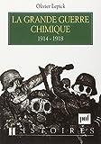 La Grande Guerre chimique 1914-1918