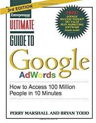 Ultimate Guide to Google AdWords: How to Access 100 Million People in 10 Minutes 3rd (third) by Marshall, Perry, Todd, Bryan (2012) Paperback