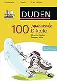 100 spannende Diktate 2. bis 4. Klasse: Üben mit Piraten, Geistern & Co (Duden - Lernhilfen)