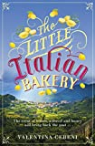 The Little Italian Bakery: A heart-warming summer read about love and new beginnings