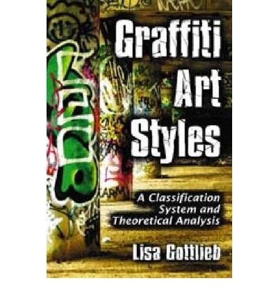 Graffiti Art Styles: A Classification System and Theoretical Analysis (Paperback) - Common