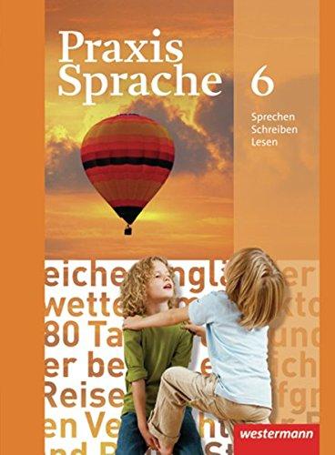 Praxis Sprache - Allgemeine Ausgabe 2010: Schülerband 6