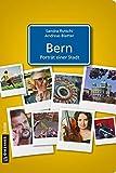 Bern - Porträt einer Stadt (Stadtporträts im GMEINER-Verlag)