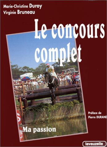 Le Concours complet: Ma passion