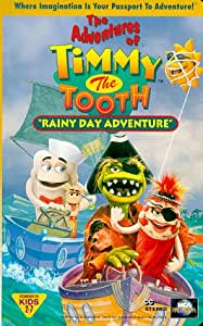 The Adventures of Timmy the Tooth: Rainy Day Adventure [VHS]