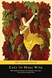 Easy to Make Wine with Additional Recipes for Cocktails, Cider, Beer, Fruit Syrups and Herb Teas by Mrs Gennery-Taylor (2014-08-23)
