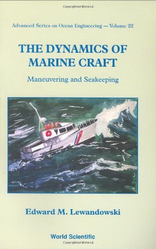 The Dynamics of Marine Craft: Maneuvering and Seakeeping (Advanced Series on Ocean Engineering) by Edward M. Lewandowski (2004-07-16)