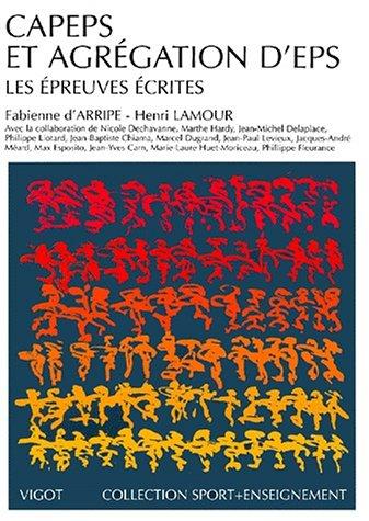 Capes et agrégation d'EPS. Les épreuves écrites par Fabienne d' Arripe