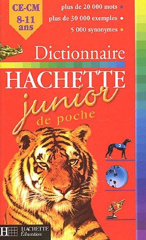 Dictionnaire Hachette Junior de poche : CE-CM, 8-11 ans