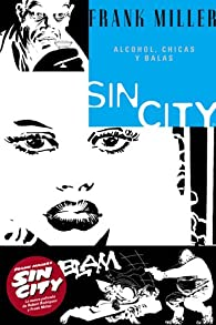Sin City 6 Alcohol, chicas y balas/Booze, Broad & Bullets par Frank Miller