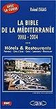 La bible de la Méditerranée Edition 2003-2004 : Hôtels et restaurants Provence-Côte d'Azur, Corse, Languedoc-Roussillon