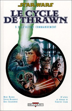 Star Wars - Le Cycle de Thrawn, Tome 3 : L'Ultime commandement : Volume 2 par Mike Baron, Edvin Biukovic
