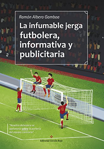 La infumable jerga futbolera, informativa y publicitaria por Ramón Albero