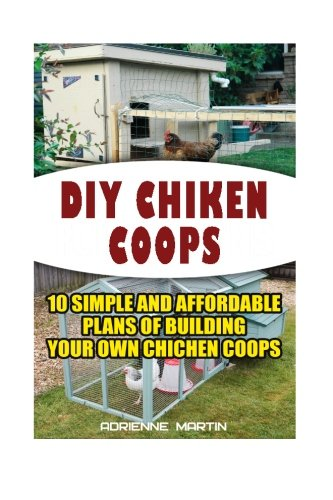 diy-chicken-coops10-simple-and-affordable-plans-for-building-your-own-chicken-coops-backyard-chicken