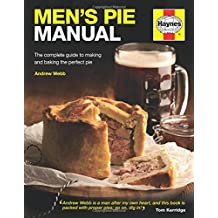 Men's Pie Manual: The step-by-step guide to making perfect pies (Haynes Manuals)