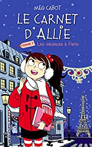 """Afficher """"Le carnet d'Allie n° 07<br /> Vacances à Paris"""""""