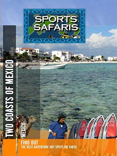 Sports Safaris - Two Coasts of Mexico [OV]