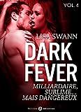 Dark Fever – 4: Milliardaire, sublime… mais dangereux (French Edition)
