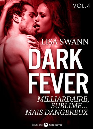 Dark Fever – 4: Milliardaire, sublime… mais dangereux