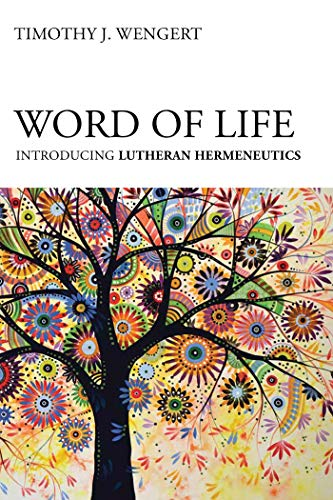 Word of Life: Introducing Lutheran Hermeneutics (English Edition)