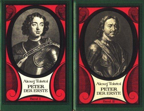 Peter der Erste - Roman in drei Büchern. Band I & Band II