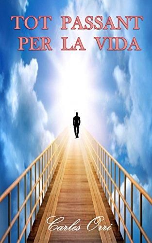 Tot Passant per la Vida (Catalan Edition)
