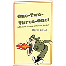 One-Two-Three-One!: (A Nutter's Account of National Service)