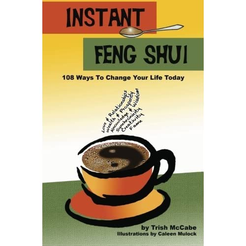 Instant Feng Shui: 108 Ways To change Your Life Today by Trish McCabe (2011-04-18)