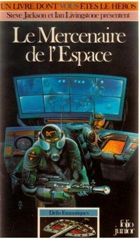 Défis Fantastiques Tome 12 : Le Mercenaire de l'espace