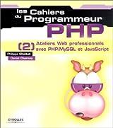 PHP [2] : Ateliers Web professionnels avec PHP/MySQL et JavaScript