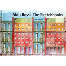 Aldo Rossi: The Sketchbooks 1990-1997