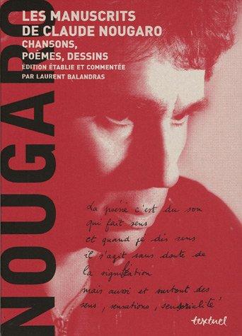 Les manuscrits de Claude Nougaro en 2 volumes : 1929/1987, Du son qui fait sens ; 1987/2004, Il faut tourner la page