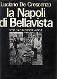 L- LA NAPOLI DI BELLAVISTA - DE CRESCENZO - CLUB EDITORI- -- 1980- CS - YDS76