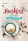 The breakfast journey: Colazioni e brunch dal mondo (Art de vivre)